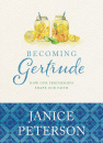 Becoming Gertrude: How Our Friendships Shape Our Faith