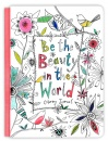 Be The Beauty In The World Coloring Journal