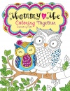 Mommy & Me: Coloring Together