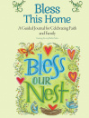 Bless This Home: A Guided Journal for Celebrating Faith and Family