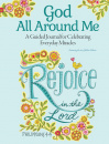 God All Around Me: A Guided Journal for Celebrating Everyday Miracles