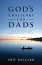 God's Challenge For Dads: A 90-Day Devotional