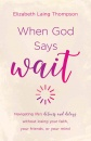 When God Says Wait