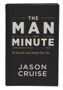 The Man Minute: 60 Seconds Can Change Your Life
