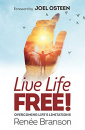 Live Life FREE! Overcoming Life's Limitations