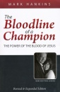 The Bloodline of a Champion: The Power of the Blood of Jesus