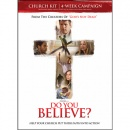 Do You Believe? Church Kit: A 4-Week Campaign to Help Churches Put Faith Into Action