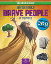 Incredibly Brave People of The Bible (Sticker Book)