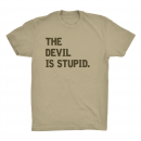 The Devil Is Stupid T-Shirt (Large)