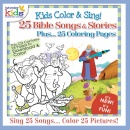 Kids Color & Sing 25 Bible Songs & Stories