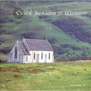 Celtic Seasons of Worship, Vol. 2