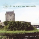 Celtic Seasons of Worship, Vol. 3