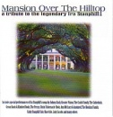 Mansion Over The Hilltop - a Tribute To The Legendary Ira Stanphill