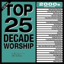 Top 25 Decade Worship: 2000's Edition