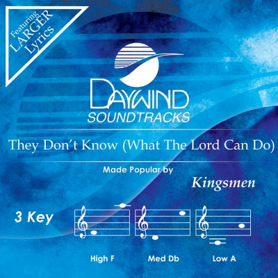 They Don't Know (What The Lord Can Do)