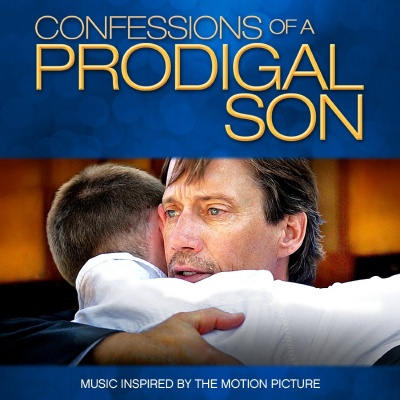 Confessions of a Prodigal Son (Music Inspired by the Motion Picture)