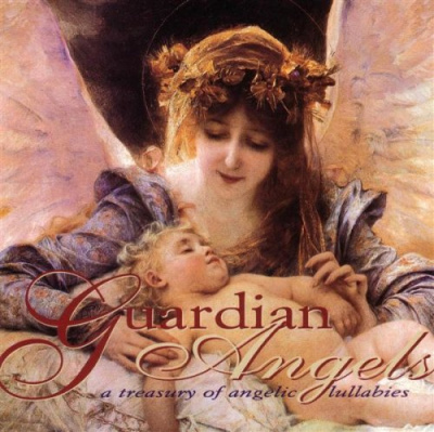 Guardian Angels - a Treasury of Angelic Lullabies