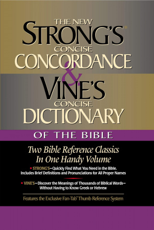 Strong's Concise Concordance & Vine's Concise Dictionary Of The Bible