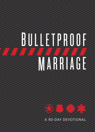 Bulletproof Marriage: A 90-Day Devotional
