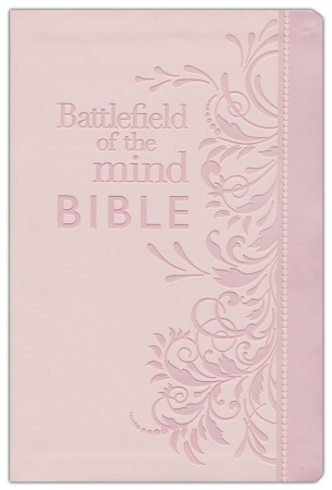 Battlefield of the Mind Bible: Renew Your Mind Through the Power of God's Word (Pink)
