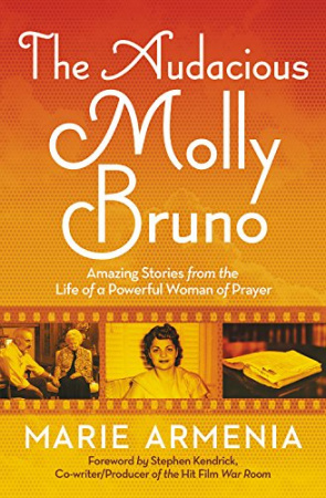 The Audacious Molly Bruno: Amazing Stories from the Life of a Powerful Woman of Prayer