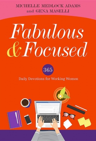 Fabulous and Focused: 365 Daily Devotions for Working Women