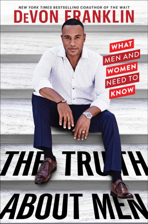 The Truth About Men : What Men and Women Need to Know