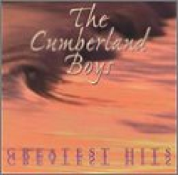 Greatest Hits - The Cumberland Boys